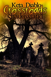 Book Review AND Contest: Crossroads Shadowland by Keta Diablo